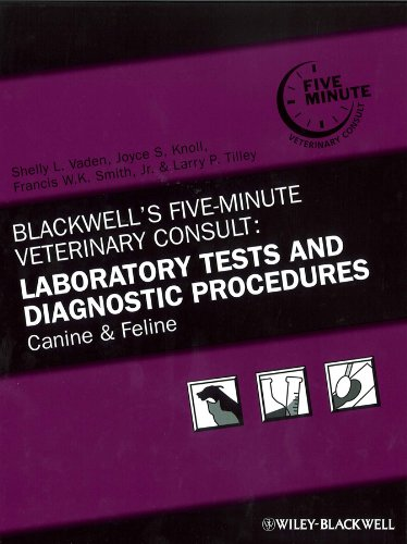 E.B.O.O.K Blackwell's Five-Minute Veterinary Consult: Laboratory Tests and Diagnostic Procedures: Canine and F T.X.T