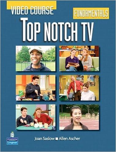 de4468872ec Top Notch TV Fundamentals Video Course: Joan M. Saslow, Allen Ascher ...