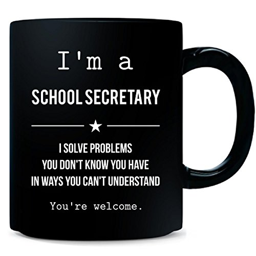 I'm A School Secretary I Solve Problems You Can't Understand - Mug