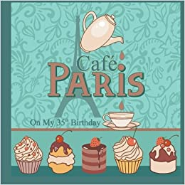 Cafe Paris On My 35th Birthday Gifts For Women In Al Her Candle