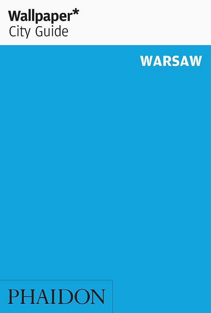 Wallpaper City Guide: Warsaw (Wallpaper City Guides)