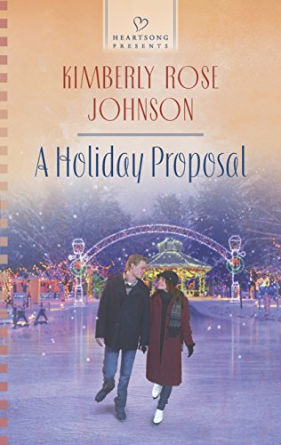 Book: A Holiday Proposal (Heartsong Presents) by Kimberly Rose Johnson