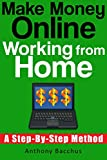 Make Money Online Working From Home - A Step By Step Method