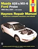 Mazda 626 & MX-6, and Ford Probe (1993-2001) Automotive Repair Manual (Haynes Repair Manual) 2nd edition by Jay Storer, John H. Haynes (2001) Paperback