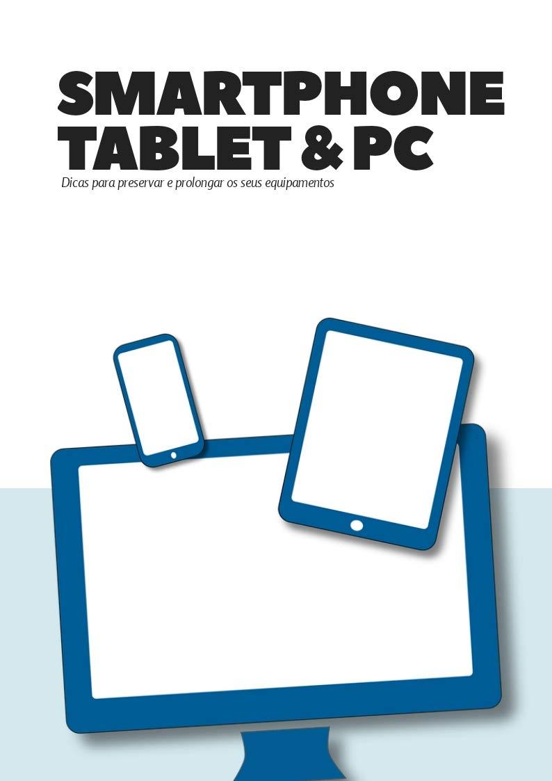 Smartphone, Tablet&PC: Aprenda o básico para a manutenção destes ...