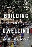 """""""Building and Dwelling - Ethics for the City"""" av Richard Sennett"""