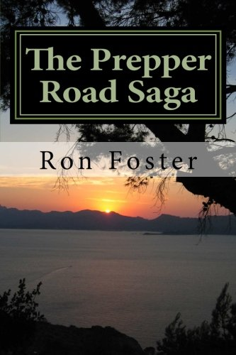 The Prepper Road Saga: Our End Of The Lake Revisited by [Foster, Ron]