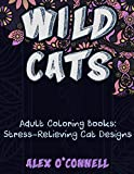 Wild Cats: Adult Coloring Books: Stress-Relieving Cat Designs
