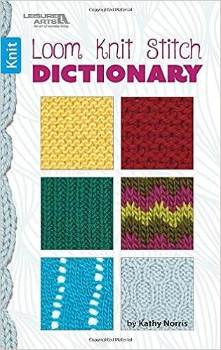 Loom Knit Stitch Dictionary Amazon Kathy Norris Books
