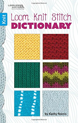 Loom Knit Stitch Dictionary | Knitting | Leisure Arts 75566