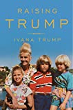 In Raising Trump, Ivana Trump reflects on her extraordinary life and the raising of her three children—Donald Jr., Eric, and Ivanka—and recounts the lessons she taught her children as they were growing up.As her former husband takes his place as the ...