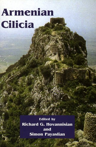 Armenian Cilicia (UCLA Armenian History and Cutlure; Hisetoric Armenian Cities and Provinces)