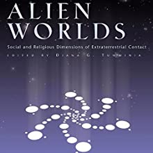 Alien Worlds: Social and Religious Dimensions of Extraterrestrial Contact Audiobook by Diana Tumminia Narrated by William Reese