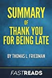img - for Summary of Thank You for Being Late: by Thomas L. Friedman book / textbook / text book