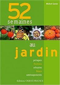 52 semaines au jardin par Michel Caron