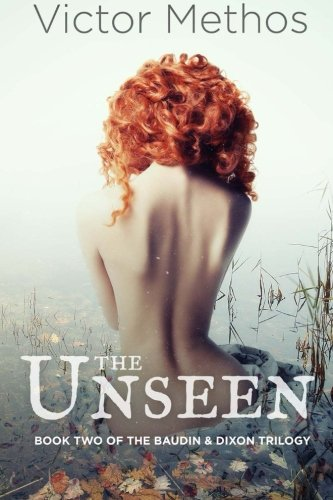Read Online The Unseen (The Baudin & Dixon Trilogy) (Volume 2) ebook