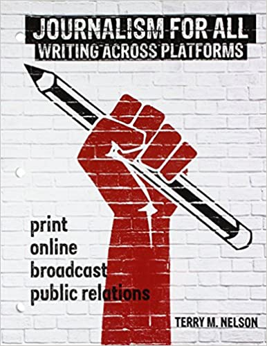 Journalism for All: Writing Across Platforms: 9781524914523