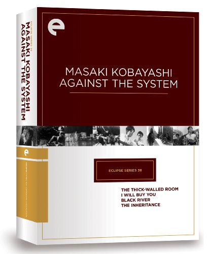 Eclipse Series 38: Masaki Kobayashi Against the System (The Thick-Walled Room, I Will Buy You, Black River, The Inheritance) (Criterion - Eclipse Box Series