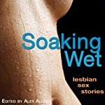 Soaking Wet: Lesbian Sex Stories | Alex Algren