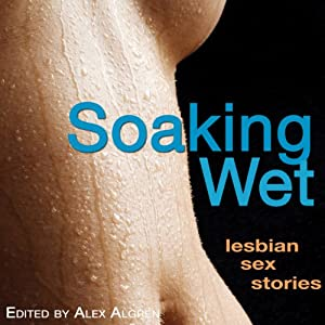 Soaking Wet: Lesbian Sex Stories Audiobook