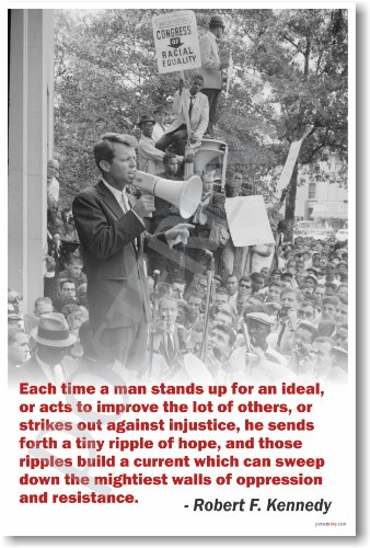 "Robert Kennedy - ""Each Time a Man Stands Up..."" - New Famous Person Poster"