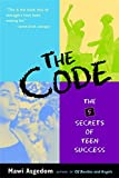 The Code: The Five Secrets of Teen Success