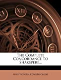 The Complete Concordance to Shakspere, , 1277135851
