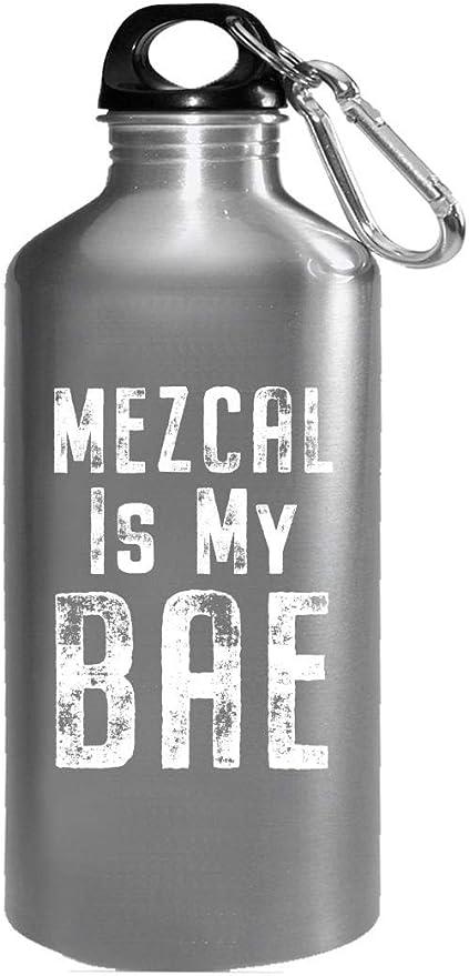 Mezcal Is My Bae Mezcal Lover - Botella de agua: Amazon.es: Hogar
