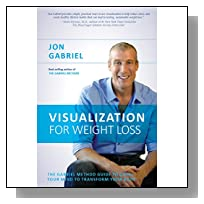 Visualization for Weight Loss: The Gabriel Method Guide to Using Your Mind to Transform Your Body