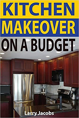 Kitchen Makeover On a Budget: A Step-by-Step Guide to Getting a ...
