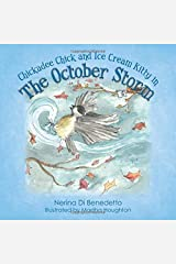 The October Storm (Chickadee Chick and Ice Cream Kitty) Paperback