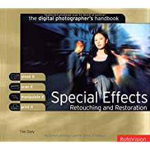 Digital Photographers Handbook: Special Effects Retouching and Restoration