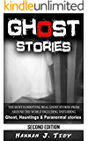 GHOST STORIES: The Most Horrifying REAL ghost stories from around the world including disturbing- Ghost, Hauntings & Paranormal stories (Unexplained mysteries, ... locations, Haunted house, Possession,)