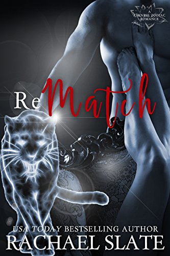 Rematch (Chinese Zodiac Romance Series Book 2) by [Slate, Rachael]