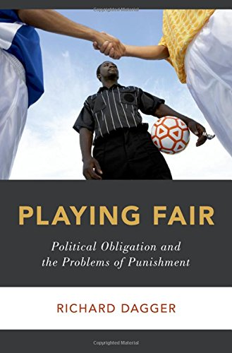 Playing Fair: Political Obligation and the Problems of Punishment (Studies in Penal Theory and Philosophy)