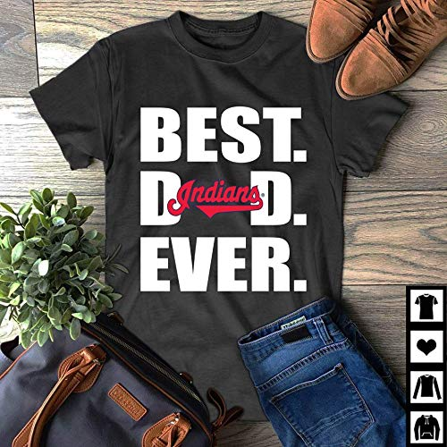 2734e63e Amazon.com: Best Dad Ever Cleveland Indians Father Day T Shirt: Handmade