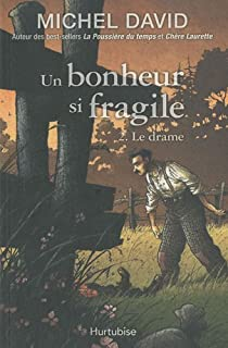 Un bonheur si fragile  : [2] : Le drame, David, Michel