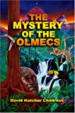 The Mystery of the Olmecs, David Hatcher Childress, 1931882711