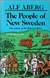 The people of New Sweden: Our colony on the Delaware River, 1638-1655