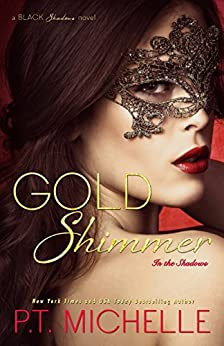 Gold Shimmer (In the Shadows Book 4) by [Michelle, P.T.]