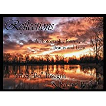Reflections: A Photographic Journey of Beauty and Light