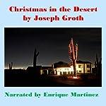 Christmas in the Desert | Joseph Groth