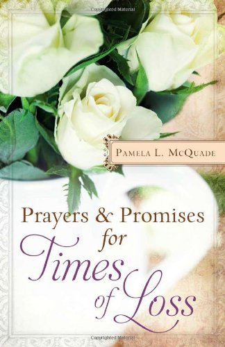 Prayers and Promises for Times of Loss:  More Than 200 Encouraging, Affirming Meditations (Inspirational Book Bargains)