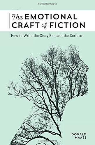 The-Emotional-Craft-of-Fiction-How-to-Write-the-Story-Beneath-the-Surface