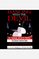 Dancing with the Devil: Sex, Espionage, and the U.S. Marines: The Clayton Lonetree Story Audible Audiobook