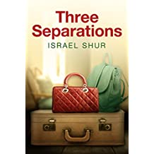 Three Separations: A Gripping Contemporary Psychological Novel,Filled with Intriguing Love Affairs (Family Life & Relationships)