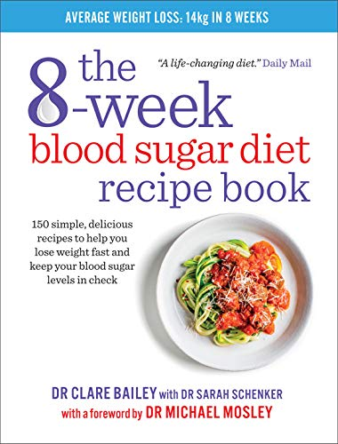 The 8-week Blood Sugar Diet Recipe Book: Simple delicious