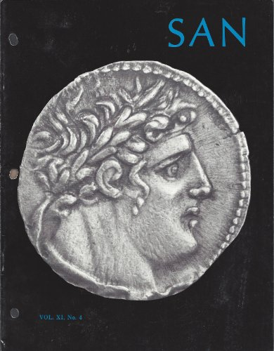 SAN Journal of the Society for Ancient Numismatics : Ebusus - An Old Mystery Revived; Dating the Silver Coinage of Alexander the Great; Silver Stocks and Losses in Ancient and Medieval Times; Ancient Coin Dies; Rarities of Cidramus and Idyuma (Vol. XII, No. 1 Spring 1981) (Great Tetradrachm Silver Coin)
