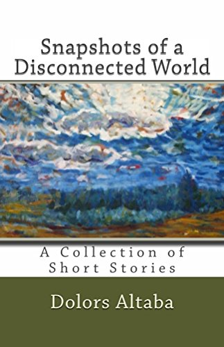 Snapshots of a Disconnected World: A Collection of Short Stories