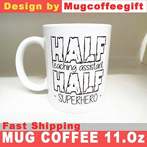 New Half Teaching Assistant Half Super Hero Mugs - Coffee Mugs Gift